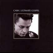 Johnny Cash: Cash: Ultimate Gospel