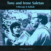 Irene Saletan/Tony & Irene Saletan/Tony Saletan: Folksongs & Ballads
