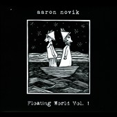 Aaron Novik: Floating World, Vol. 1 [Digipak] *