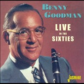 Benny Goodman: Live In the Sixties