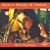 Ghalia Benali & Timnaa/Ghalia Benali/Timnaa: Wild Harissa