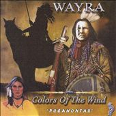 Wayra: Colors of the Wind: Pocahontas