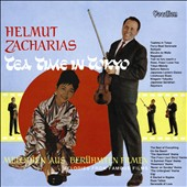 Helmut Zacharias: Tea Time in Tokyo/Melodies from Famous Films
