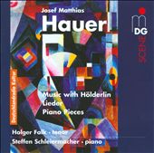 Hauer: Music with H&ouml;lderlin; Lieder; Piano Pieces Op. 25