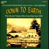 Emily Elliot: Down to Earth: The Life and Times of Mrs. Emily Elliot from 1876