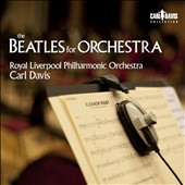 The Beatles for Orchestra / Favorites in Orchestral Arrangements / Carl Davis