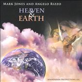 Mark Jones/Angelo Rizzo: Heaven & Earth