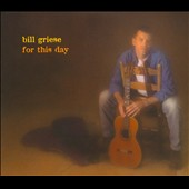 Bill Griese: For This Day [Digipak] *