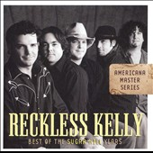 Reckless Kelly: Best of the Sugar Hill Years