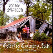 Gable Matcek: Eclectic Country Folk: One More Time