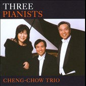 Three Pianists / Cheng-Chow Trio