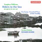 Vaughan Williams: Riders to the Sea, etc / Hickox
