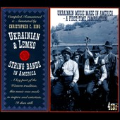 Various Artists: Ukrainian & Lemko String Bands In America [Box]