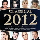 Classical 2012 / Gheorghiu, Fray, Balsom, Kaufmann, Netrebko, Jaroussky, DiDonato, Pahud