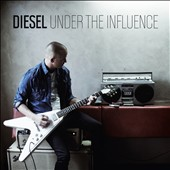Diesel: Under the Influence