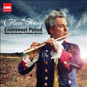 The Flute King: Music from the Court of Frederick the Great / Emmanuel Pahud