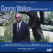 George Walker: Great American Orchestral Works, Vol. 3 / Ian Hobson
