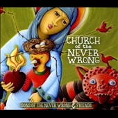 Sons of the Never Wrong: Church of the Never Wrong *