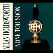 Allan Holdsworth: None Too Soon [Digipak]