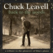 Chuck Leavell: Back to the Woods: A Tribute to the Pioneers of Blues Piano [Digipak] *