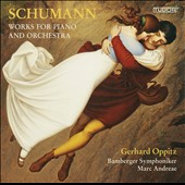 Schumann: Works for Piano and Orchestra / Gerhard Oppitz, piano