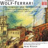 Wolf-Ferrari: Intermezzi und Ouvertüren / Rögner, Berlin CO