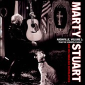 Marty Stuart/Marty Stuart & His Fabulous Superlatives: Nashville, Vol. 1: Tear the Woodpile Down