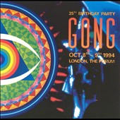 Gong: 25th Birthday Party London, The Forum