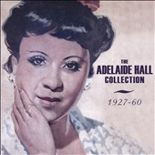 Adelaide Hall: The Collection 1927-1960