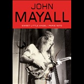 John Mayall: Sweet Little Angel: Paris 1970