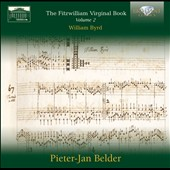 William Byrd: Fitzwilliam Virginal Book, Vol. 2 / Pieter-Jan Belder, virginal, chest organ