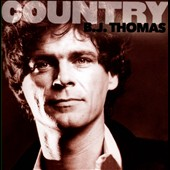 B.J. Thomas: Country: B.J. Thomas