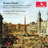 Roman Handel - Cantatas & instrumental works by Handel, Bonocini, Corelli, Lulier, Gasparini et al. / Kristen Watson, soprano