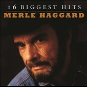 Merle Haggard: 16 Biggest Hits