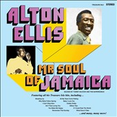Alton Ellis: Mr. Soul of Jamaica: Greatest Hits *