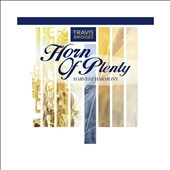 Travis Bridges: Horn Of Plenty (Harvest Harmony)