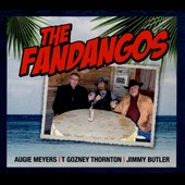 The Fandangos/Augie Meyers: The  Fandangos [5/21]