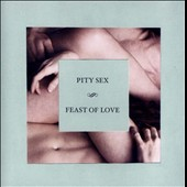 Pity Sex: Feast of Love *