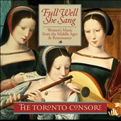 Full Well She Sang, women's music from the Middle Ages & Renaissance / The Toronto Consort