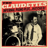 The Claudettes: Infernal Piano Plot...Hatched! [Digipak]