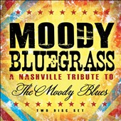 Various Artists: Moody Bluegrass: A Nashville Tribute to the Moody Blues [Digipak]