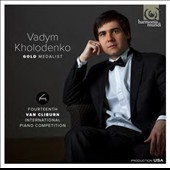 Gold Medalist, Fourteenth Van Cliburn International Piano Competition - Stravinsky & Liszt / Vadym Kholodenko, piano