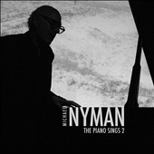 Michael Nyman: The Piano Sings 2 / Michael Nyman, piano