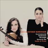 Szymanowski, Hindemith, Resphighi: Sonatas for Violin & Piano / Lea Birringer, violin; Esther Birringer: piano