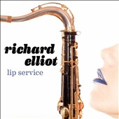 Richard Elliot (Sax): Lip Service