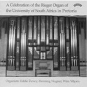 A Celebration Rieger Organ / Davey, Wagner, Viljoen