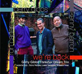 Gerry Gibbs/Kenny Barron/Larry Goldings/Ron Carter (Bass)/Steve Wilson/Warren Wolf (Jazz Vibes): We're Back [Digipak]