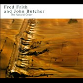 John Butcher (Jazz)/Fred Frith: The Natural Order [Digipak]