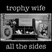 Trophy Wife: All the Sides [Slipcase]