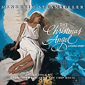 Mannheim Steamroller: Christmas Angel: A Family Story